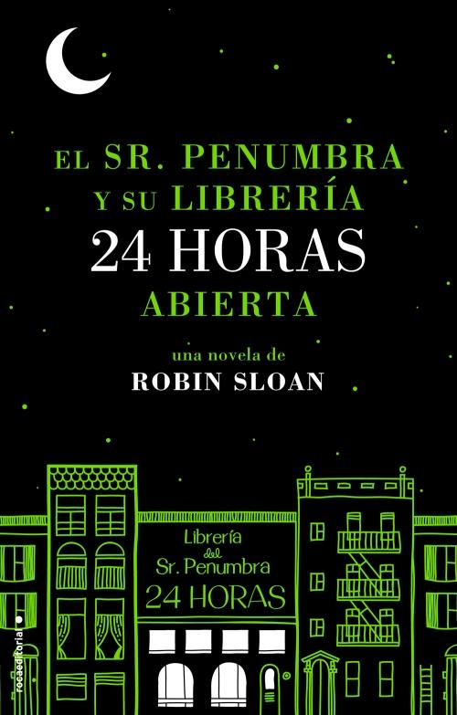 el-sr-penumbra-y-su-libreria-24-horas-abierta-robin-sloan-paginas-de-nieve