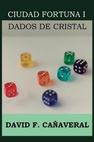 dados-de-cristal-david-canaveral-paginas-de-nieve-ciudad-fortuna