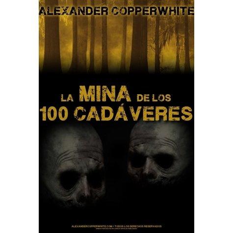 la-mina-de-los-100-cadaveres-alexander-copperwhite-paginas-de-nieve